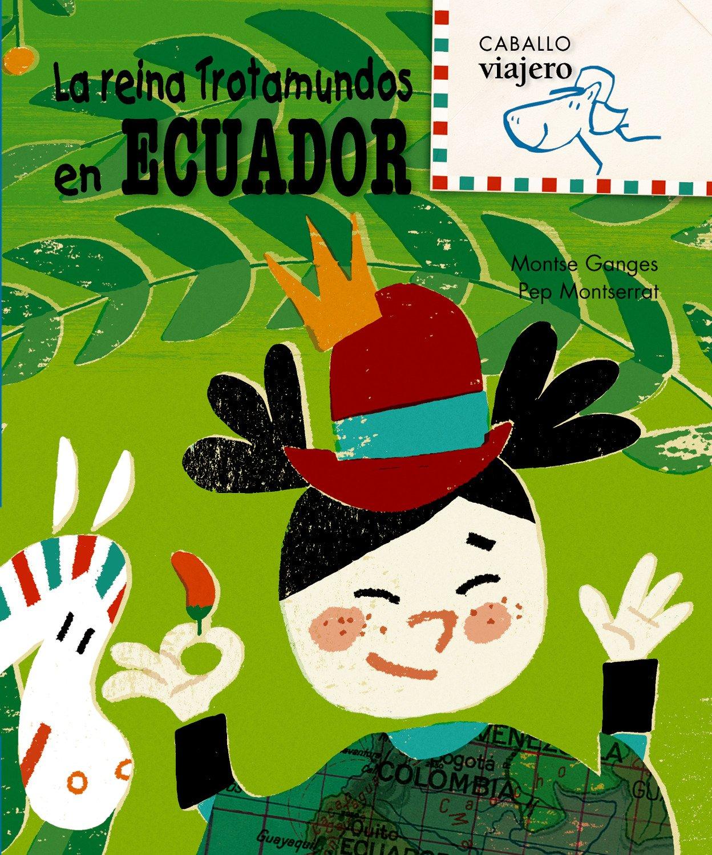 La reina Trotamundos en Ecuador (Caballo viajero) (Spanish Edition) PDF