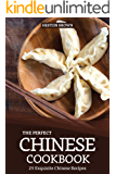 The Perfect Chinese Cookbook: 25 Exquisite Chinese Recipes