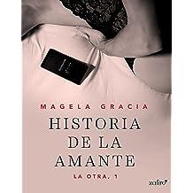 Historia de la amante (La otra nº 1) (Spanish Edition) Nov 22, 2016