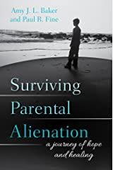 Surviving Parental Alienation: A Journey of Hope and Healing Kindle Edition