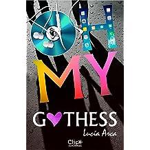 Oh my Gothess (New Adult Romántica nº 1) (Spanish Edition) Mar 8, 2016