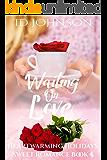 Waiting on Love (Heartwarming Holidays Sweet Romance Book 4)