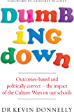 Dumbing Down: Outcomes-based and politically correct – the impact of the Culture Wars on our schools