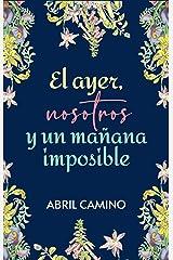 El ayer, nosotros y un mañana imposible (Spanish Edition) Kindle Edition