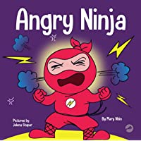 Angry Ninja: A Children's Book About Fighting and Managing Anger (Ninja Life Hacks)