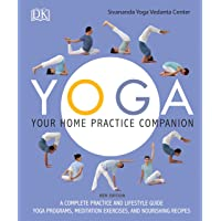 Yoga: Your Home Practice Companion: A Complete Practice and Lifestyle Guide: Yoga Programs, Meditation Exercises, and…