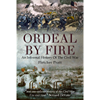 Ordeal by Fire: An Informal History of the Civil War