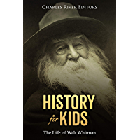 History for Kids: The Life of Walt Whitman (English Edition)