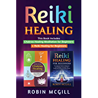 Reiki Healing: This Book Includes : Chakras Healing Meditation for Beginners + Reiki Healing for Beginners (English Edition)