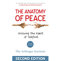 The Anatomy of Peace: Resolving the Heart of Conflict (English Edition)