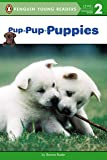 Pup-Pup-Puppies (Penguin Young Readers, Level 2)