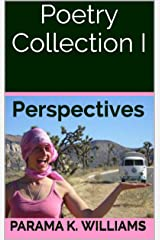 Poetry Collection I: Perspectives Kindle Edition
