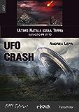 Ufo Crash - L'ultimo Natale sulla Terra ep. #4 di 10