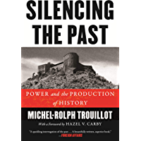 Silencing the Past (20th anniversary edition): Power and the Production of History (English Edition)