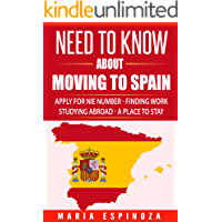Need To Know about Moving to Spain: Apply for NIE number, Finding Work, Study Abroad, Finding a Place to Stay