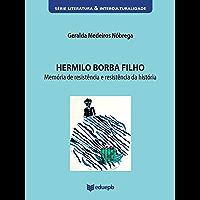 Hermilo Borba Filho: memória de resistência e resistência da história