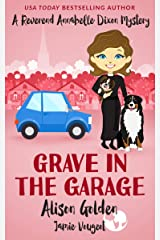 Grave in the Garage (A Reverend Annabelle Dixon Cozy Mystery Book 4) Kindle Edition