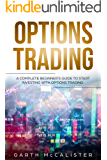 Options Trading: A Complete Beginner's Guide to start investing with Options Trading