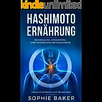 Hashimoto Thyreoiditis für Einsteiger: Behandlung, Ernährung und Psychologie bei Hashimoto. Die optimale Ernährung inklusive Leitfaden zum Abnehmen! Eine autoimmune Schilddrüsenentzündung behandeln