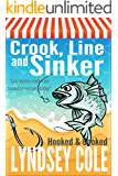 Crook, Line and Sinker (A Hooked & Cooked Cozy Mystery Series Book 4)