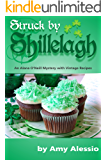 Struck by Shillelagh: An Alana O'Neill Mystery with Vintage Recipes: Includes Bonus Story: Thankful for Pie
