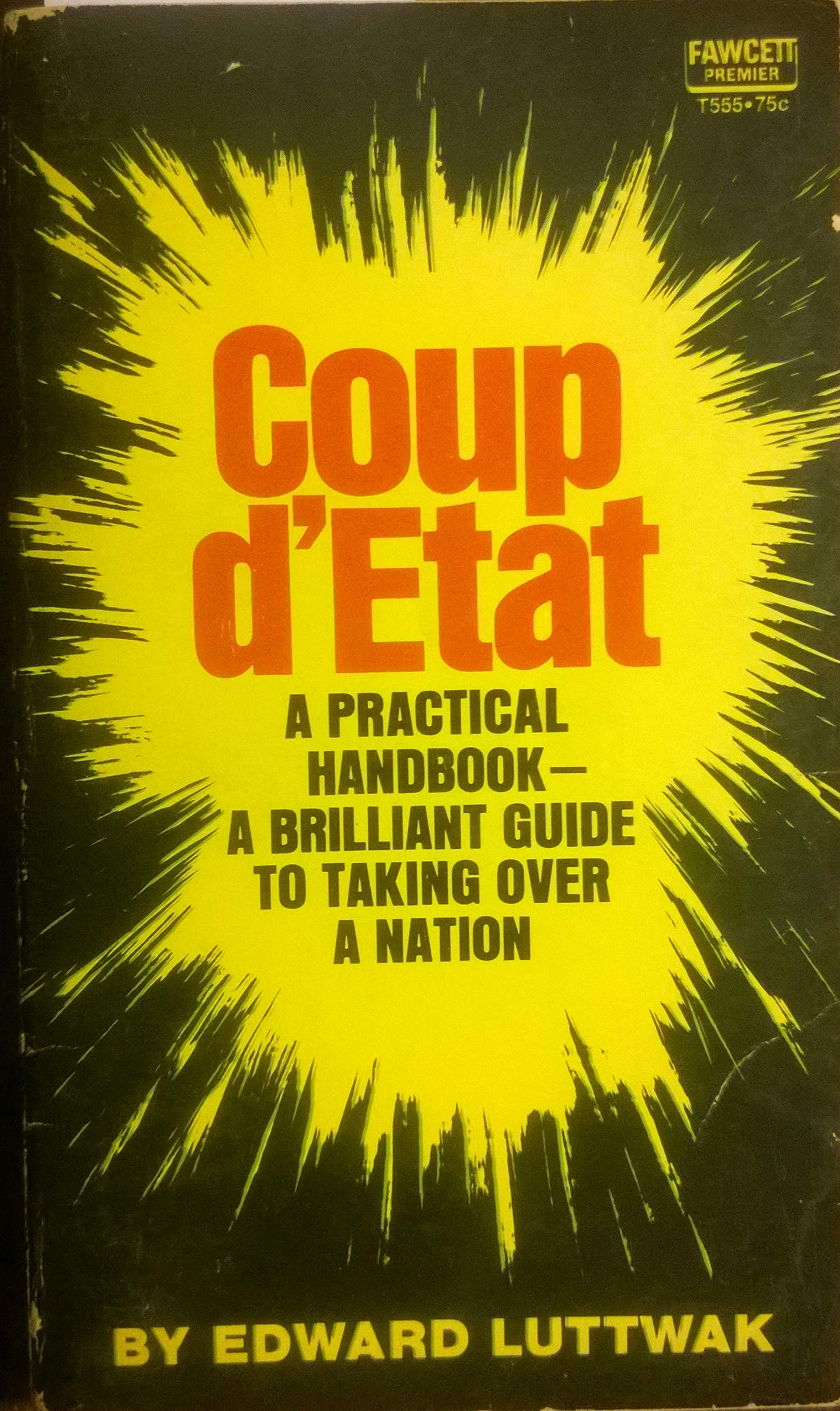 Coup D'Etat: A Practical Handbook, Luttwak, Edward