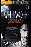 Werewolf Castaway: Episode 1: A page turning dark paranormal romance thriller (Dark Uprising)