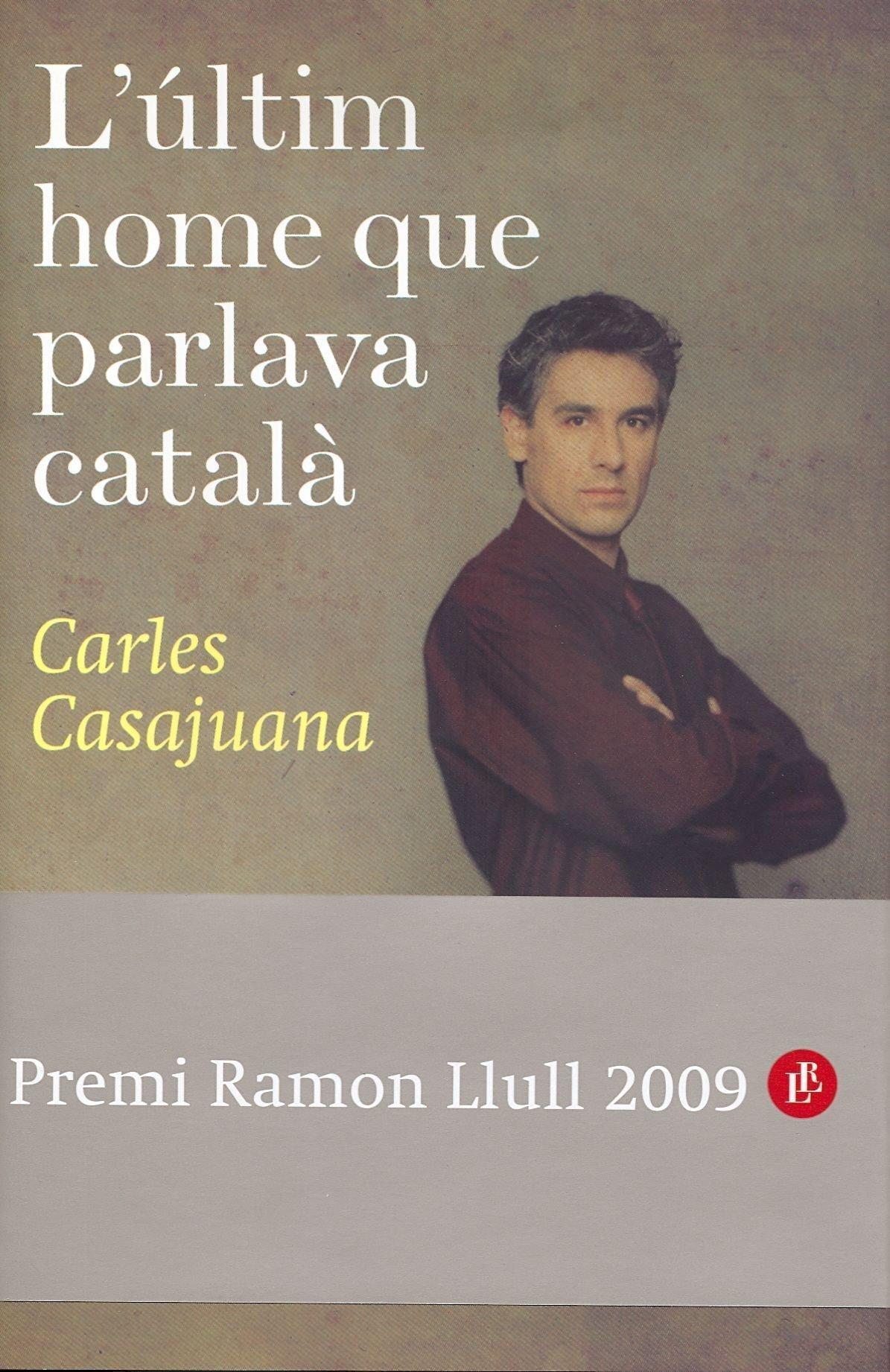 El último hombre que hablaba catalán Autores Españoles e Iberoamericanos: Amazon.es: Carles Casajuana: Libros