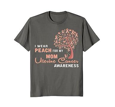 Amazon I Wear Peach For My Mom Uterine Cancer Ribbon Tree Clothing