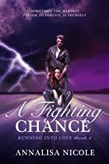 A Fighting Chance (Running Into Love Book 4) Kindle Edition