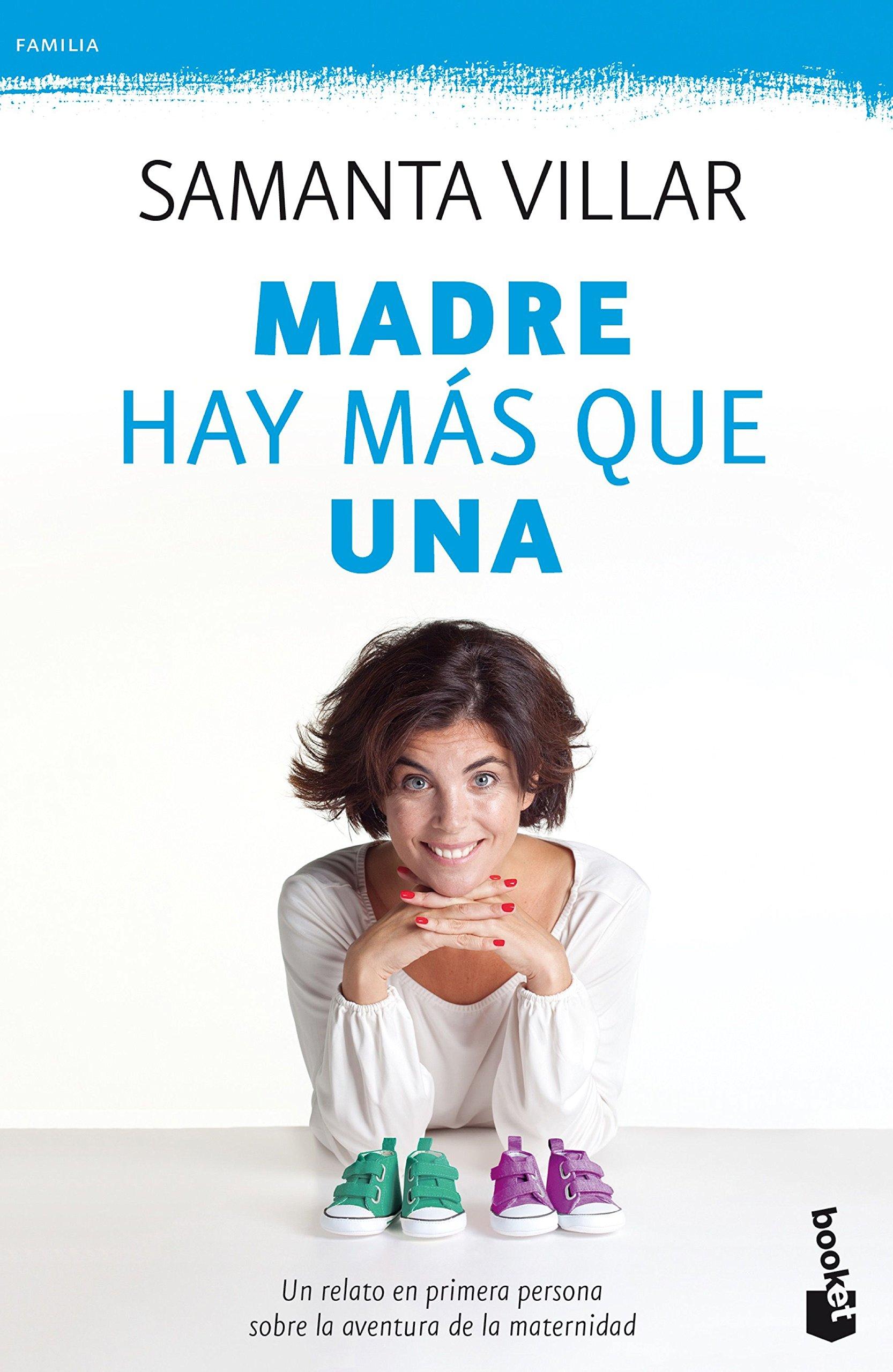 Madre hay más que una: Un relato en primera persona sobre la aventura de la maternidad: 2 Prácticos: Amazon.es: Villar, Samanta: Libros