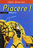 Piacere ! Italien Niveau 2/A2 : Cahier d'exercices