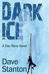 Dark Ice: A Hard-Boiled Crime Novel: Dan Reno Private Detective Noir Mystery Series (Dan Reno Novel Series Book 4) Kindle Edition