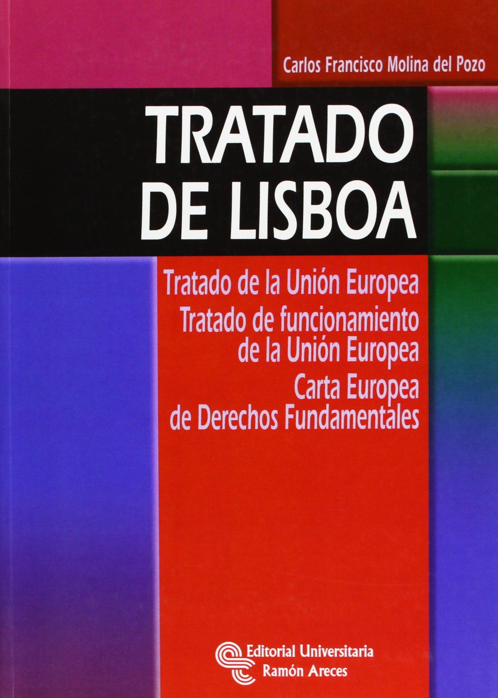 Tratado de Lisboa: Tratado de la Unión Europea. Tratado de funcionamiento de la Unión Europea. Carta europea de derecho (Manuales) Tapa blanda – 29 jul 2011 8499610609 Law / General Derecho Internacional International law