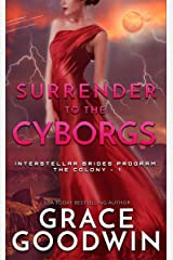 Surrender To The Cyborgs (Interstellar Brides® Program: The Colony Book 1) Kindle Edition