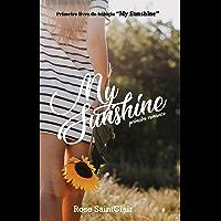 My Sunshine: Primeiro Romance (Trilogia My Sunshine Livro 1)
