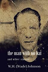 The Man With No Hat Kindle Edition