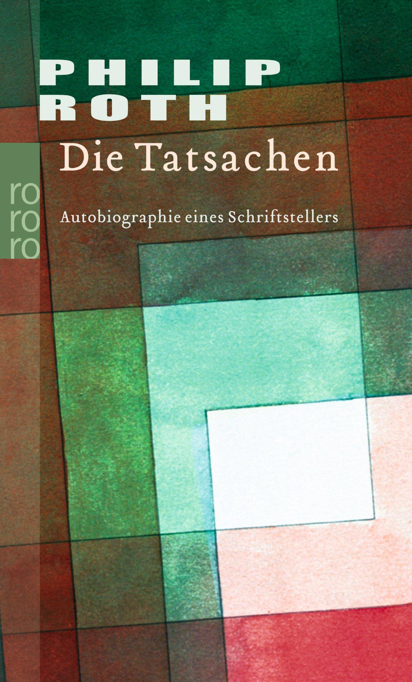 Die Tatsachen: Autobiographie eines Schriftstellers