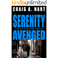 Serenity Avenged (The Shelby Alexander Thriller Series Book 3)