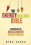 The Energy Healing Bible