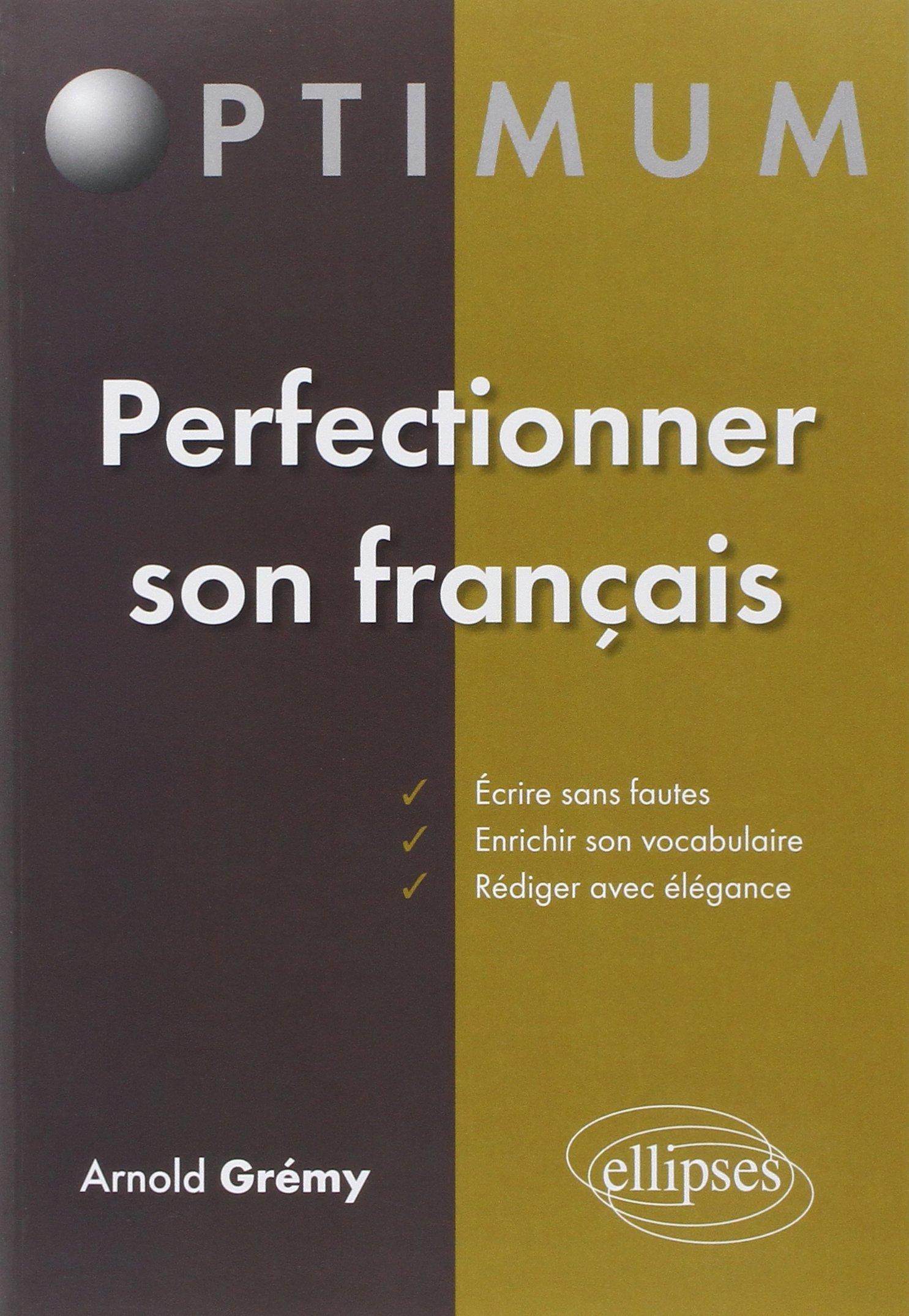 Amazon Fr Perfectionner Son Francais Ecrire Sans Fautes