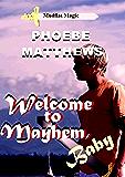 Welcome to Mayhem, Baby: (Mudflat Magic 2)