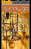 Dies diem docet (Spanish Edition)