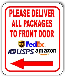 "Please Deliver All Packages to Front Door Left Arrow Aluminum Composite Outdoor Sign 8.5"" x10"""