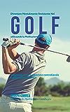 Diventare mentalmente resistente nel Golf utilizzando la meditazione: Raggiungi il tuo potenziale controllando i tuoi pensieri interiori