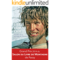 Libres comme l'air: Du rideau de fer aux neiges de l'Himalaya (French Edition)