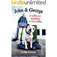 John & George: O cão que mudou minha vida