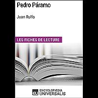 Pedro Páramo de Juan Rulfo: Les Fiches de lecture d'Universalis (French Edition)