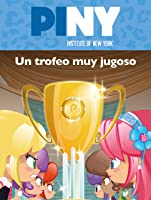 Un Trofeo Muy Jugoso (PINY Institute Of New