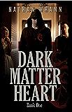 Dark Matter Heart (Dark Matter Heart Vampire Book 1)